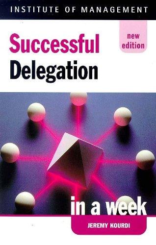 Successful Delegation in a Week (Successful Business in a Week) (034073762X) by Jeremy Kourdi