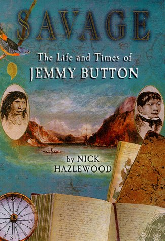 9780340739112: SAVAGE: THE LIFE AND TIMES OF JEMMY BUTTON