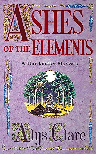 9780340739341: Ashes of the Elements (Hawkenlye Mysteries)