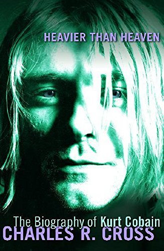 9780340739389: Heavier Than Heaven: The Biography of Kurt Cobain