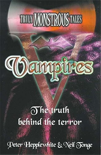 9780340739921: Truly Monstrous Tales: Vampires