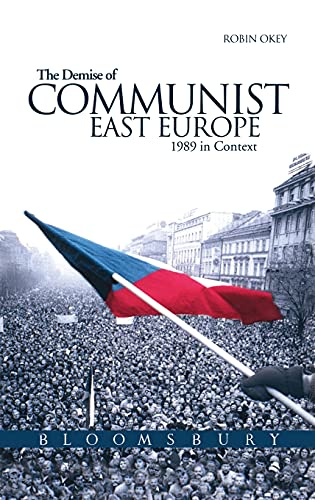 9780340740569: The Demise of Communist East Europe: 1989 in Context (Historical Endings)