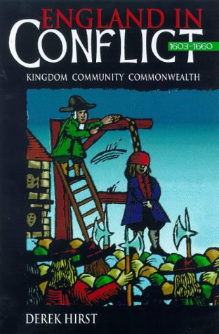 9780340741443: England in Conflict, 1603-1660: Kingdom, Community, Commonwealth (Hodder Arnold Publication)