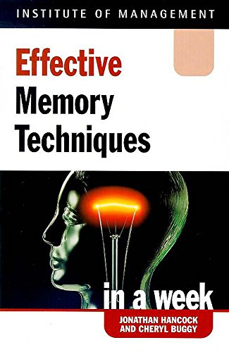 Effective Memory Techniques in a Week (Successful Business in a Week): Hancock, Jonathan, Buggy, ...