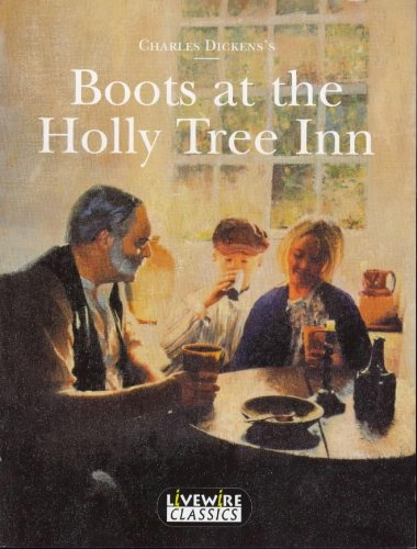Boots at the Holly Tree Inn (Livewire: Charles Dickens