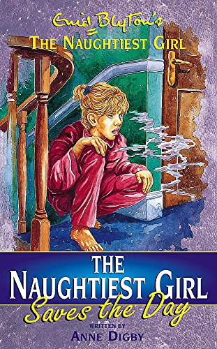 9780340744239: Naughtiest Girl Saves the Day (Enid Blyton's the Naughtiest Girl)