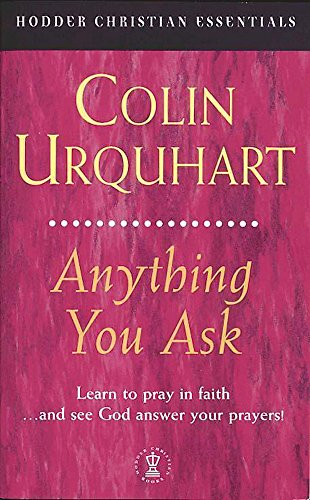 9780340745441: Anything You Ask (Hodder Christian Essentials)