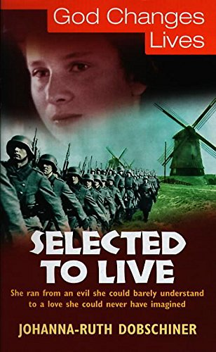 9780340746332: Selected to Live (God changes lives)
