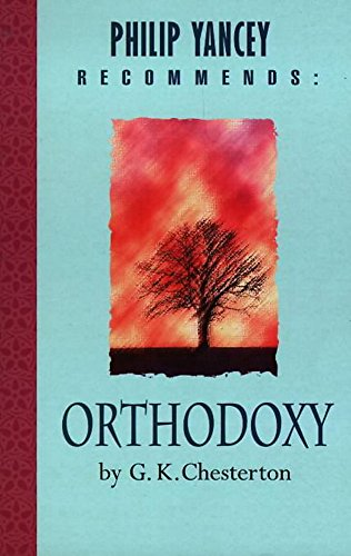 9780340746387: Philip Yancey Recommends: Orthodoxy