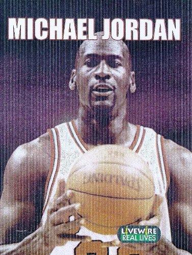 Michael Jordan. Livewire: Real Lives.: Woodcock, Sandra