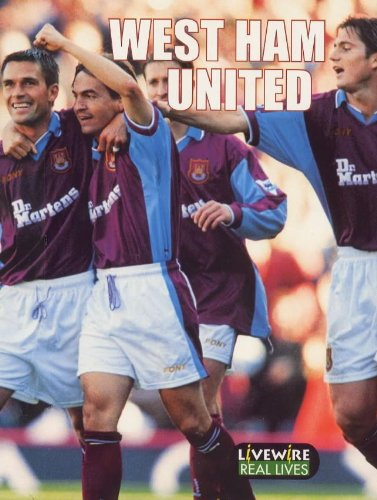 West Ham United (Livewire Real Lives) (9780340747407) by Richardson, Sarah; Woodcock, Sandra; Blackmore, Sarah