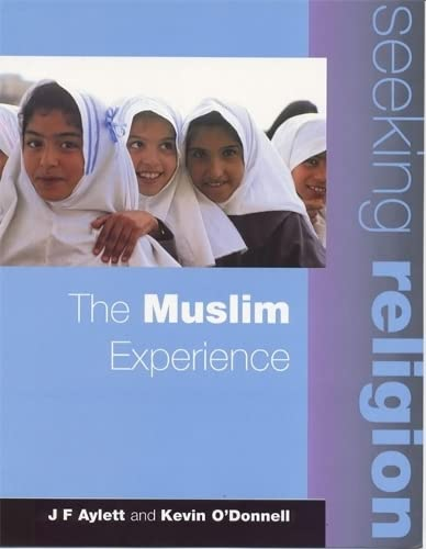 9780340747704: The Muslim Experience: Pupil's Book (Seeking Religion)