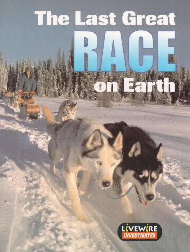 Livewire Investigates The Last Great Race on Earth (Livewires) (0340747811) by Billings, Henry; Billings, Melissa