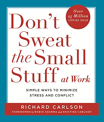 9780340748732: Don't Sweat the Small Stuff at Work: Simple ways to minimize stress and conflict while bringing out the best in yourself and othersbringing out the best in yourself and others