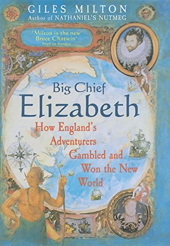 9780340748817: Big Chief Elizabeth: How England's Adventurers Gambled and Won the New World