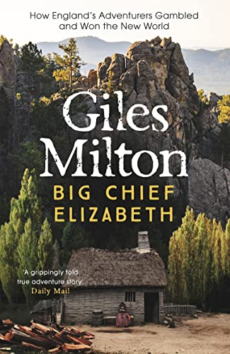 9780340748824: Big Chief Elizabeth: How England's Adventurers Gambled and Won the New World