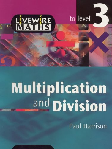 9780340749098: Livewire Maths: Multiplication and Division to Level 3