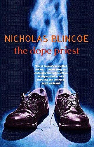 The Dope Priest: Blincoe, Nicholas