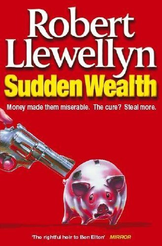 Sudden Wealth: Llewellyn, Robert