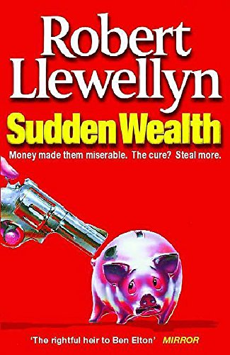 Sudden Wealth: Robert Llewellyn