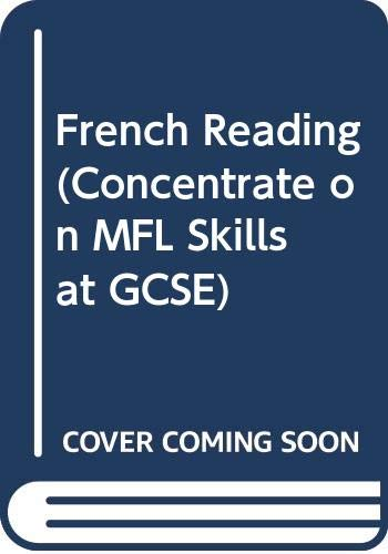 Concentrate On French Reading (Concentrate On MFL: Woods, Caroline,Crossland, Steven