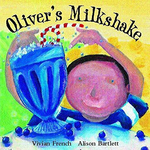Oliver's Milkshake (0340754532) by French, Vivian; Bartlett, Alison