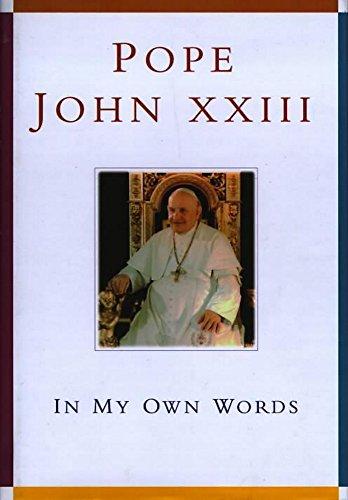 Pope John Xxiii: In My Own Words: Chiff, Anthony F.