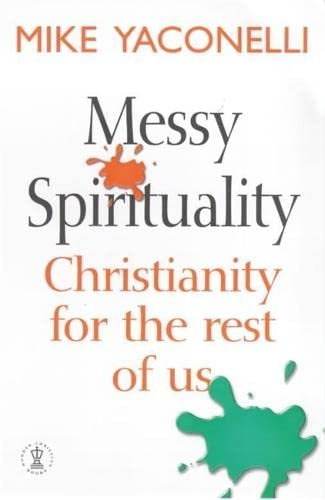 9780340756355: Messy Spirituality: Christianity for the Rest of Us (Hodder Christian Books)