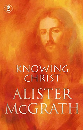 9780340756782: Knowing Christ (Hodder Christian Books)