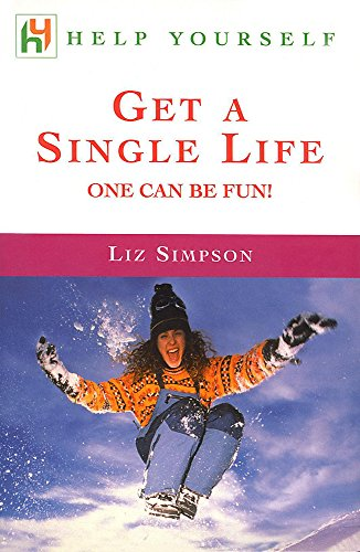 Get a Single Life: One Can be Fun! (Help Yourself): Simpson, Liz