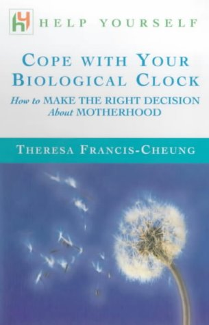 9780340756942: Cope with Your Biological Clock: How to Make the Right Decision About Motherhood (Help Yourself)