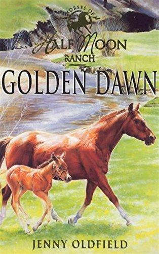 9780340757321: Golden Dawn (Horses of Half Moon Ranch: 12)
