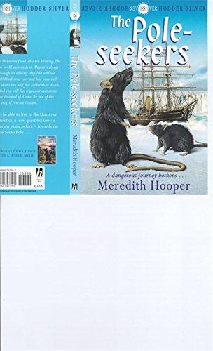 The Pole-seekers (Hodder silver series): Hooper, Meredith