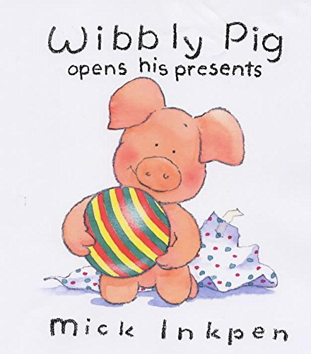Wibbly Pig Opens His Presents (0340757418) by Inkpen, Mick