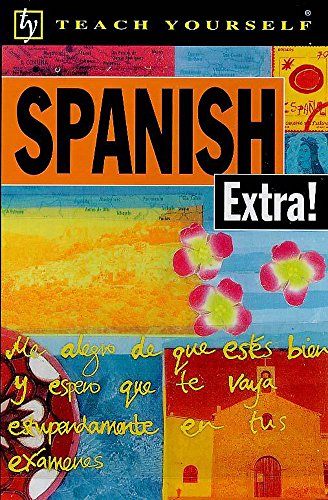 9780340758007: Teach Yourself Spanish Extra!