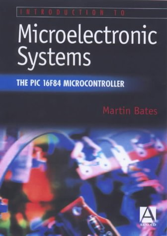 9780340759202: Introduction to Microelectronic Systems: The PIC 16F84 Microcontroller