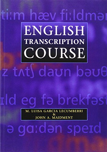 English Transcription Course: M. Luisa Garcia Lecumberri; John A. Maidment