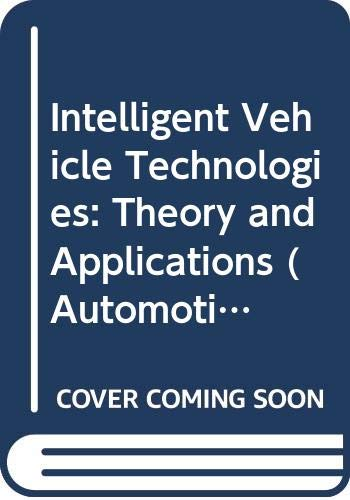 9780340759868: Intelligent Vehicle Technologies: Theory and Applications (Automotive Engineering Series)