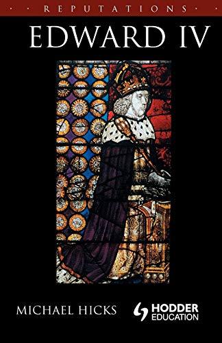9780340760062: Edward IV (Reputations)
