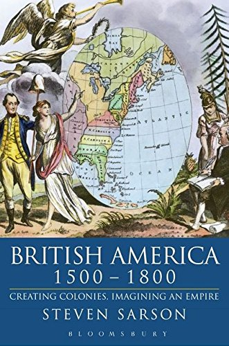 9780340760093: British America, 1500-1800: Creating Colonies, Imagining an Empire (Hodder Arnold Publication)