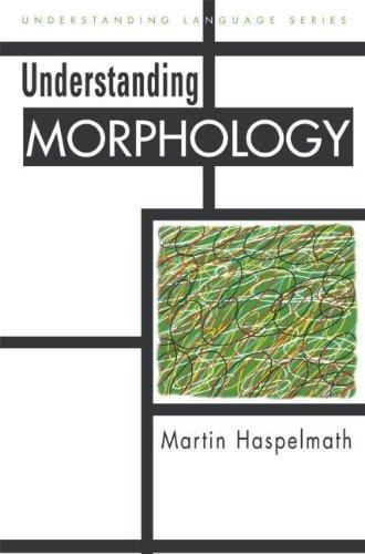 Understanding Morphology (Understanding Language)