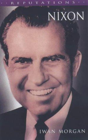 9780340760314: Nixon (Reputations Series)