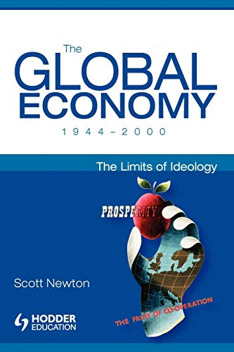 9780340761380: The Global Economy 1944-2000: The Limits of Ideology (Arnold Publication)