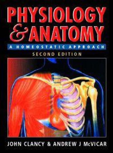 Physiology and Anatomy, 2Ed: A Homeostatic Approach: Clancy, John, McVicar,
