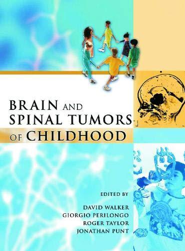 Brain and Spinal Tumors of Childhood (Mixed media product): David Walker, Giorgio Perilongo, ...