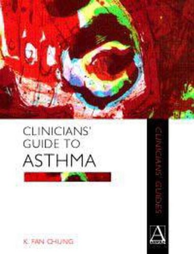 Clinicians' Guide to Asthma: Chung, Kian Fan; Bush, Andrew