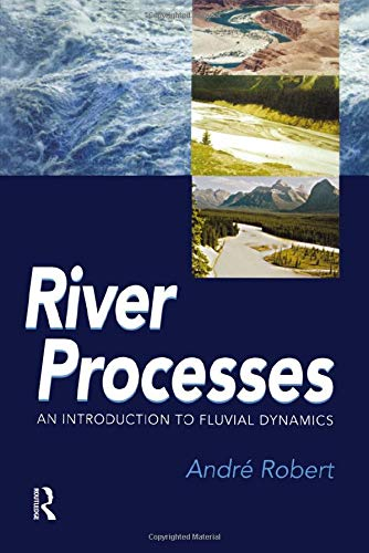 9780340763384: RIVER PROCESSES: An introduction to fluvial dynamics (Arnold Publication)