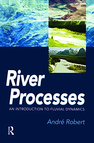 9780340763391: RIVER PROCESSES: An introduction to fluvial dynamics (Arnold Publication)