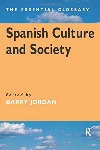 9780340763414: Spanish Culture and Society: The Essential Glossary