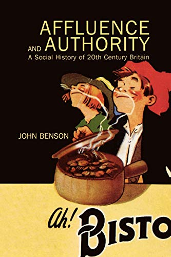 9780340763674: Affluence and Authority: A Social History of Twentieth-Century Britain